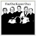 For One Knight Only