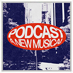 Podcast A New Musical