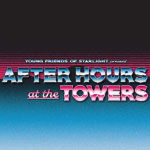 Mark Your Calendars for After Hours at the Towers