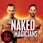 Enjoy Sips & Snacks Prior to The Naked Magicians