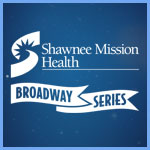 Shawnee Mission Health is New Broadway Series Sponsor