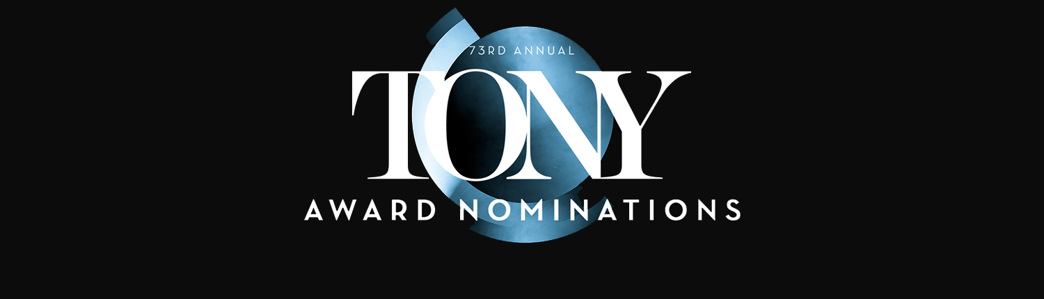 2019 Tony Award Nominations: Hadestown and Ain't Too Proud Lead the Pack