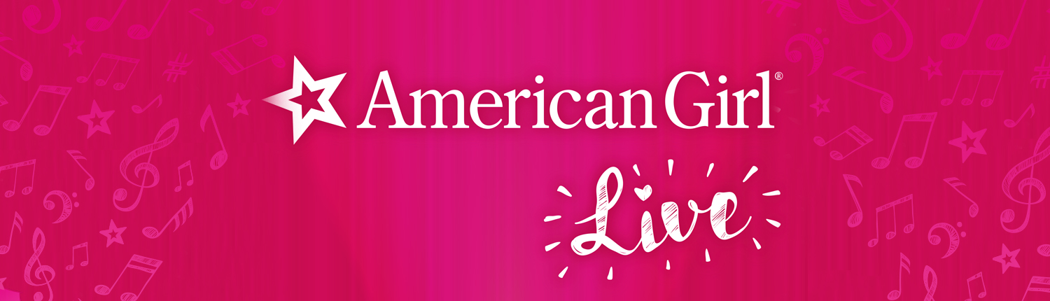 American Girl Live! Coming to Starlight Indoors