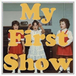 My First Show